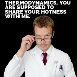 Chemistry pick up line Thermodynamics