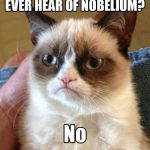 Ever Hear Of Nobelium?