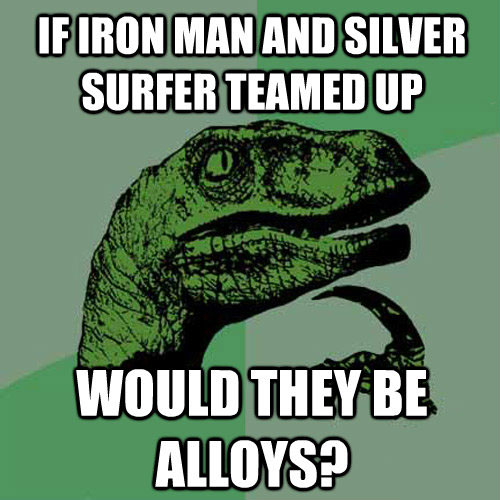 If Iron Man And Silver Surfer Teamed Up Chemistry Jokes