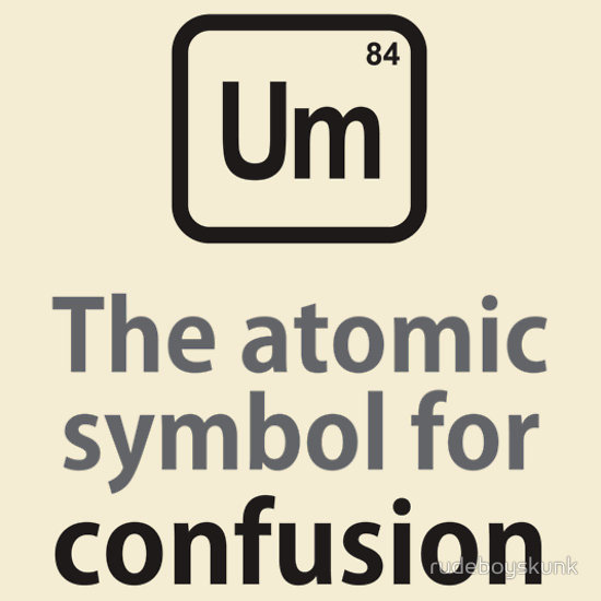 The Atomic Symbol For Confusion Chemistry Jokes