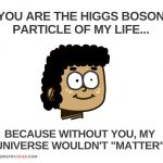 Chemistry pick up line boson particle