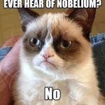 Ever Hear Of Nobelium?