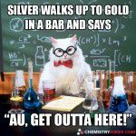 Silver Walks Up To Gold In A Bar And Says